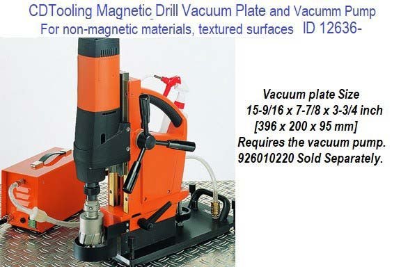 Magnetic Drill Vaccum Plate And Vacuum Pump Sold Separetly ID 12636-