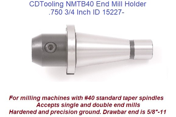 .750 3/4 Inch NMTB40,  NST40, ISO40, End Mill Holder ID 15227-