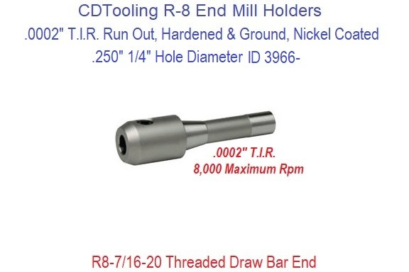 .250 1/4 Inch R-8 End Mill Holder Premium Hardened and Ground .0002 T.I.R. ID 3966-3901-0102