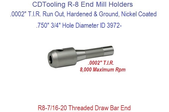.750 3/4 Inch R-8 End Mill Holder Premium Hardened and Ground .0002 T.I.R. ID 3972-3901-0109