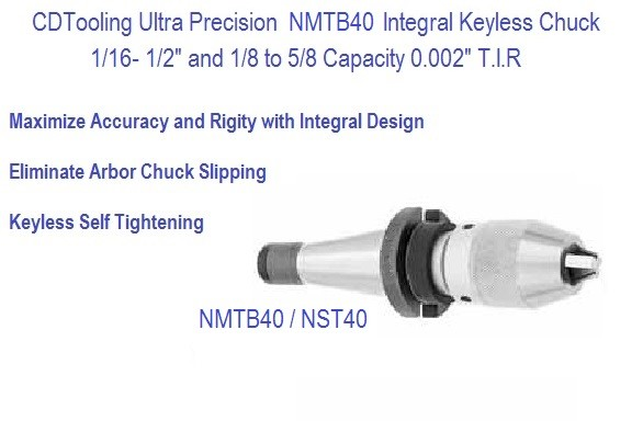NMTB40 NST40 Ultra Precision Keyless Drill Chuck 1/2, 5/8 Capacity Series 2625-