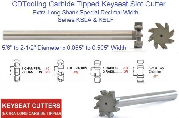 Carbide Tipped Keyseat Slot Cutters Extra Long, Decimal Width CTKC-ELD-