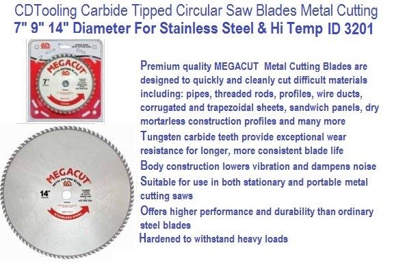 Carbide Tipped 7, 9, 14, Inch Circular Saw Blades Stainless Steel Cutting ID 3201