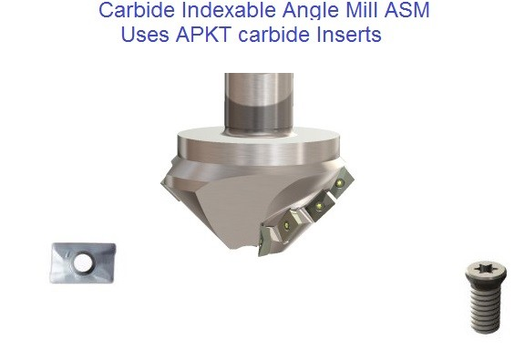 Carbide Indexable Insert APKT  ASM- Regular, ASML Long Angle Mills in 10 15 20 22.5 25 30 32.5 41 45 60 degree per side 20 30 40 45 50 60 65 Degree Included ID 1108-
