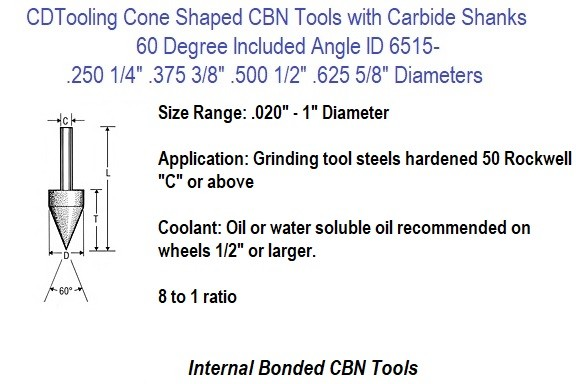 60 Degree Cone Shaped 1/4, 3/8, 1/2, 5/8 Diameters CBN Tools with Carbide Shanks Internal Bonded ID 6515-