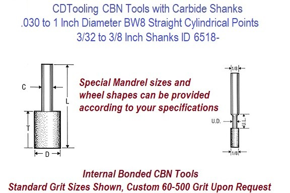 Type BW8 Solid CBN Mounted Point Straight Tools Carbide Mandrel .030 to 1 Inch Diameter ID 6518-