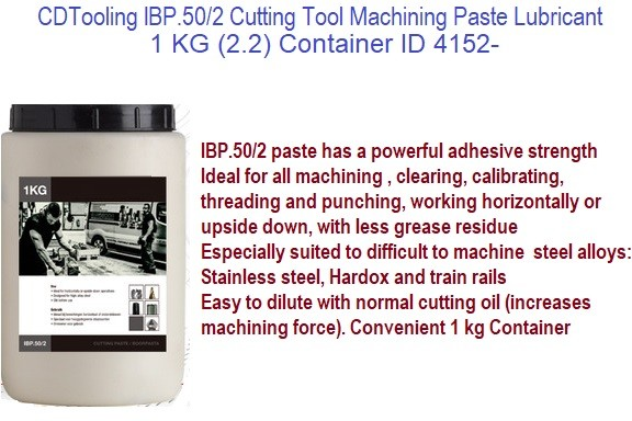 Cutting Tool Machining Paste Lubricant May be used Vertical and Upside Down Applications  IBP.50/2 ID 4152-