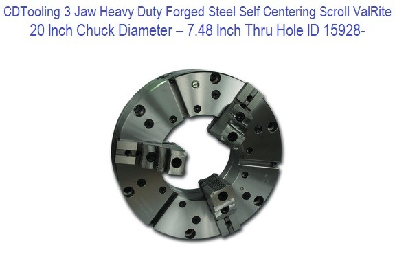 20 Inch Chuck Diameter - 7.48 Inch Thru Hole Diameter - 3 Jaw - Heavy Duty Forged Steel - Self Centering Scroll ValRite ID 15928-