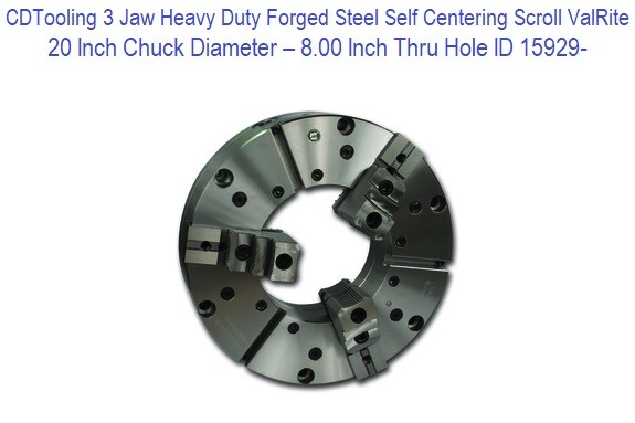 20 Inch Chuck Diameter - 8.00 Inch Thru Hole Diameter - 3 Jaw - Heavy Duty Forged Steel - Self Centering Scroll ValRite ID 15929-