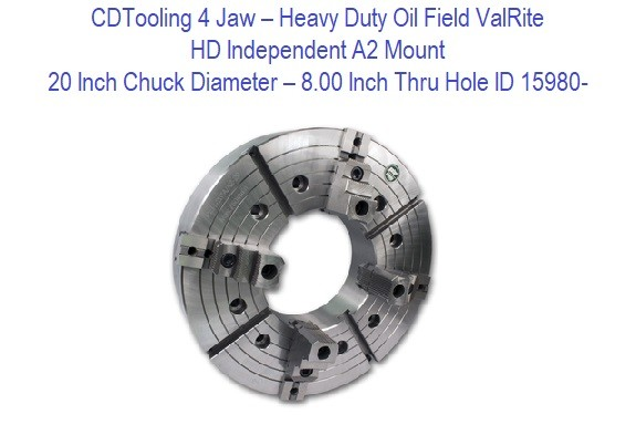 20 Inch Chuck Diameter - 8.00 Inch Thru Hole - 4 Jaw - HD Independent A2 Mount ValRite ID 15980-