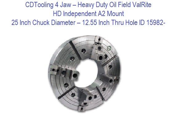 25 Inch Chuck Diameter - 12.55 Inch Thru Hole - 4 Jaw - HD Independent A2 Mount ValRite ID 15982-