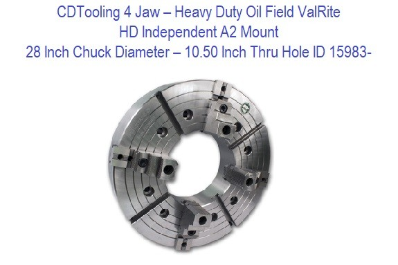 28 Inch Chuck Diameter - 10.50 Inch Thru Hole - 4 Jaw - HD Independent A2 Mount ValRite ID 15983-