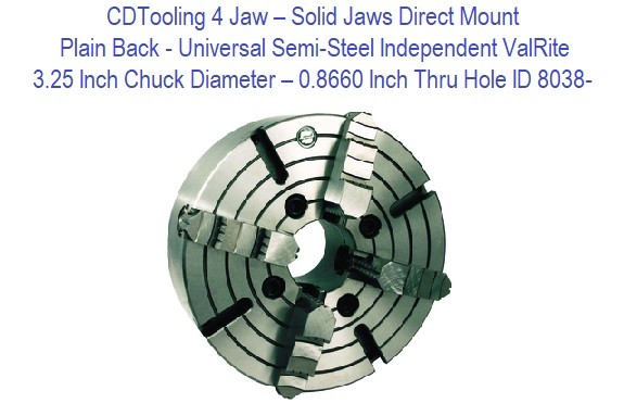 3.25 Inch Chuck DIameter - 0.8660 Inch Thru Hole - 4 Jaw - Solid Jaws - Direct Mount - Plain Back - Universal Semi-Steel Independent ValRite ID 8038-