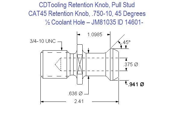 Retention Knob, Pull Stud, CAT45, .750-10, 45 Degrees, Half Coolant Hole  JM81035 ID 14601-