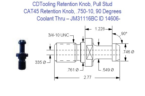 Retention Knob, Pull Stud, CAT45, .750-10, 90 Degrees, Coolant Thru  JM31116BC ID 14606-