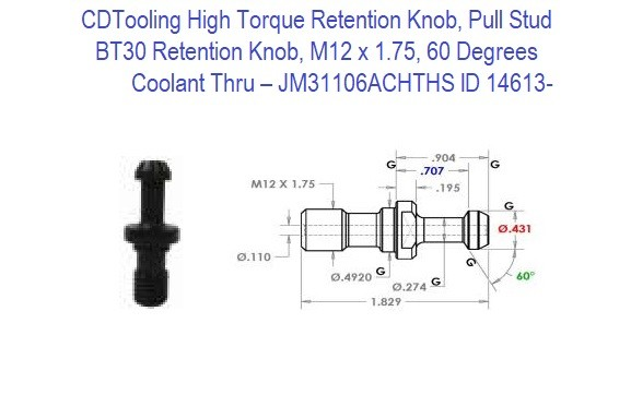 High Torque Retention Knob, Pull Stud, BT30, M12 x 1.75, 60 Degrees, Coolant Thru  JM31109ACHTHS ID 14613-