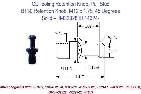 Retention Knob, Pull Stud, BT30, M12 x 1.75, 45 Degrees, Solid  JM32328 ID 14624-