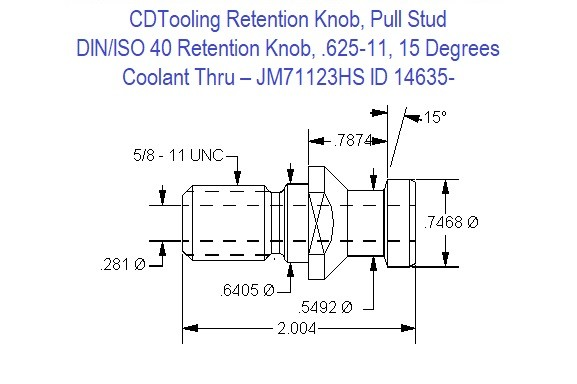 Retention Knob, Pull Stud, DIN/ISO 40, .625-11, 15 Degrees, Coolant Thru  JM71123HS ID 14635-