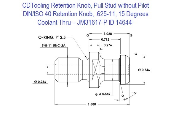 Retention Knob, Pull Stud without Pilot; DIN/ISO 40, .625-11, 15 Degrees, Coolant Thru  JM31617-P ID 14644-