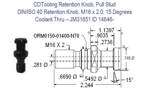 Retention Knob, Pull Stud; DIN/ISO 40, M16 x 2.0, 15 Degrees, Coolant Thru  JM31651 ID 14646-