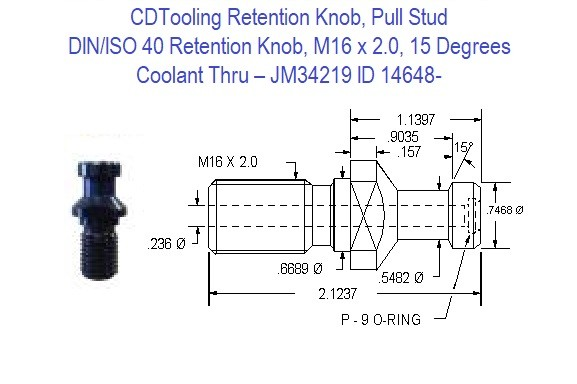 Retention Knob, Pull Stud; DIN/ISO 40, M16 x 2.0, 15 Degrees, Coolant Thru  JM34219 ID 14648-