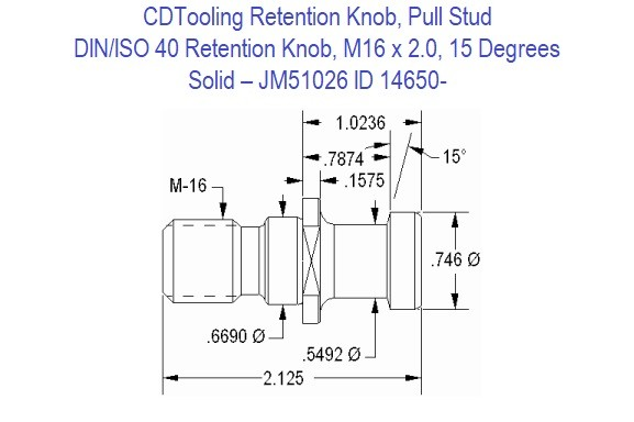 Retention Knob, Pull Stud; DIN/ISO 40, M16 x 2.0, 15 Degrees, Solid  JM51026 ID 14650-