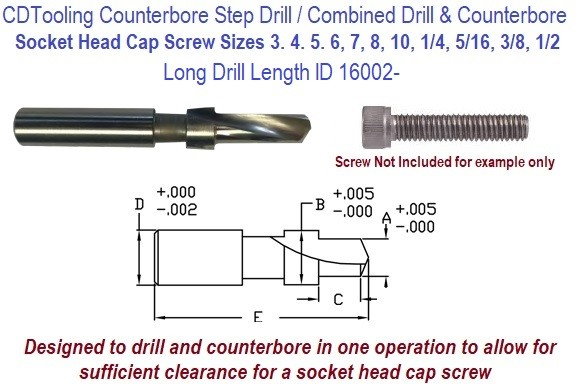 Step Drill Socket Head Cap Screw Sizes No 5 to 1/2 Inch Combined Drill and Counterbore in 1 operation Long Series ID 16002-
