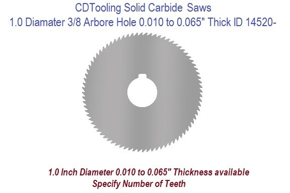 Solid Carbide 1 Inch Diameter x 3/8 Arbor Hole, 0.010 to 0.065 Inch Thickness ID 14520-