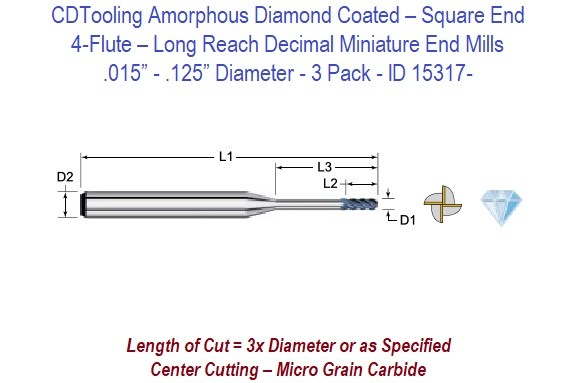 .015 - .125 Inch - 4 Flute Diamond Coated - Square End - Long Reach Decimal Miniature End Mills  ID 15317-