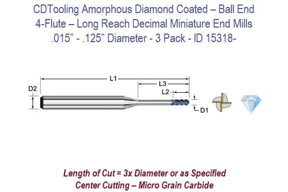 .015 - .125 Inch - 4 Flute Diamond Coated - Ball End - Long Reach Decimal Miniature End Mills  ID 15318-