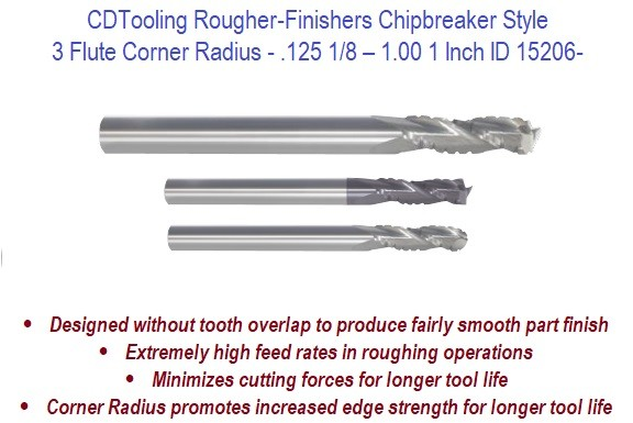 3 Flute Corner Radius - .125 1/8 - 1.00 1 Inch - Rougher-Finishers Chipbreaker Style - High Performance Endmills ID 15206-
