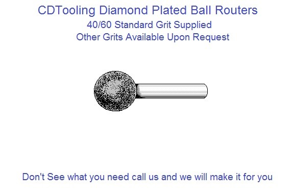 Diamond Plated Ball Router .125 .250 .375 .500 .625 .750 1.00 40/60 Grit