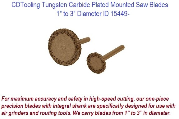 Tungsten Carbide Plated Mounted Saw Blades 1 to 3 Inch Diameter Available ID 15449-