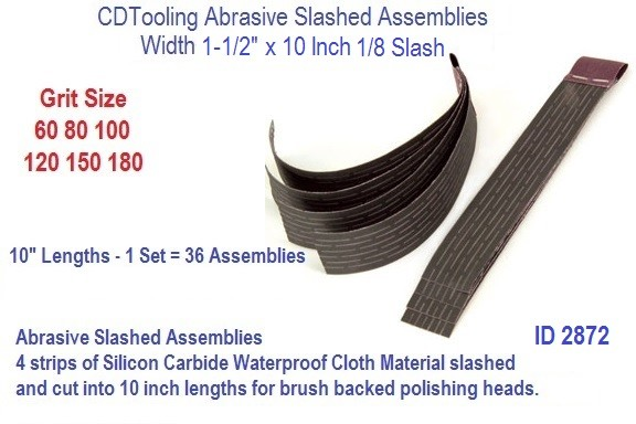 Abrasive Slash Assemblies 1-1/2 x 10 x 1/4 Inch 60 80 100 120 150 180 Grit Slash, ID 2872