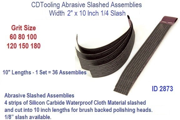 Abrasive Slash Assemblies 2 x 10 x 1/4 Inch 60 80 100 120 150 180 Grit Slash, ID 2873