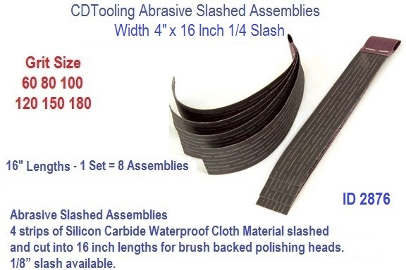 Abrasive Slash Assemblies 4 x 16 x 1/4 Inch 60 80 100 120 150 180 Grit Slash, ID 2876