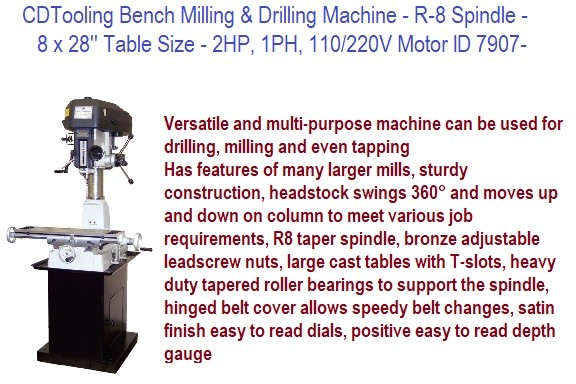 Bench Milling and Drilling Machine - R-8 Spindle - 8 x 28 Inch Table Size - 2HP, 1PH, 110/220V Motor ID 7907-