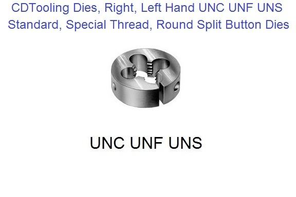 Dies, Right, Left Hand UNC UNF UNS Standard, Special Thread, Round Split Button Dies