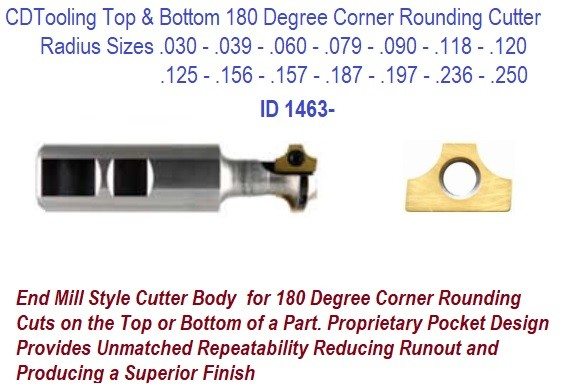 Indexable Carbide Top and Bottom 180 Degree Corner Rounding Cutter ID 1463-