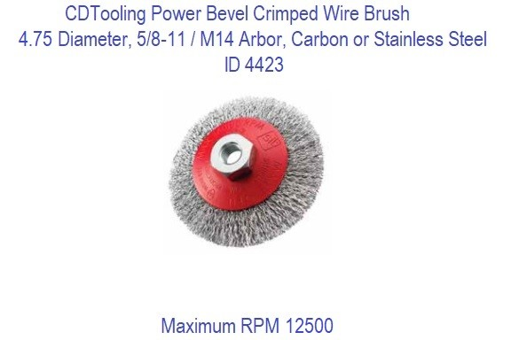 Crimped Wire Bevel Brushes 4.75 x 5/8-11/M14, Carbon or Stainless Steel 6 Pack ID 4423-