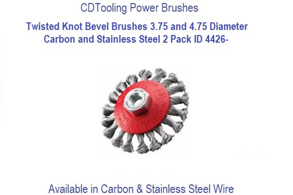 Twisted Knot Bevel Brushes 3.75 and 4.75 Diameter Carbon and Stainless Steel 6 Pack ID 4426-