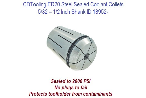 ER20 Steel Sealed Coolant Collets - 5/32 - 1/2 Inch Shank ID 18952-