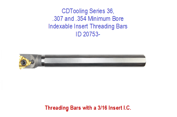.307 and .354 Minimum Bore Indexable Insert Threading Bars, Series 36, ID 20753-