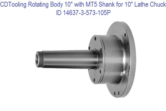 Rotating Chuck Lathe Body 10 inch with MT5 Shank for 10 inch Chucks ID 14637-3-573-105P