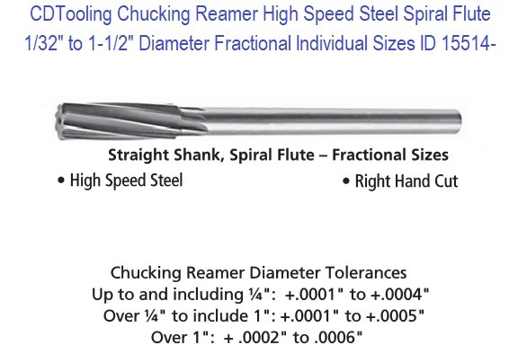 Chucking Reamer High Speed Steel Spiral Flute Fractional Size Range 1/32 to 1-1/2 Inch Individual Sizes ID 15514-