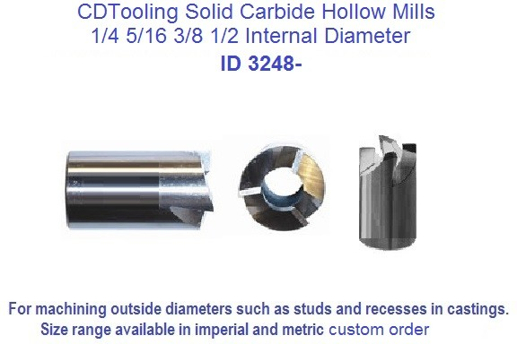 Hollow Mills Solid Carbide 4 Flute 1/4 5/16 3/8 1/2 Inside Diameter ID 3248-