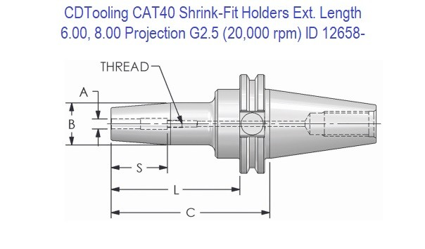 CAT 40 Shrink-Fit Holders - Ext. Length 6.00, 8.00 Projection, G2.5 Balanced to 20,000 rpm ID 12658-