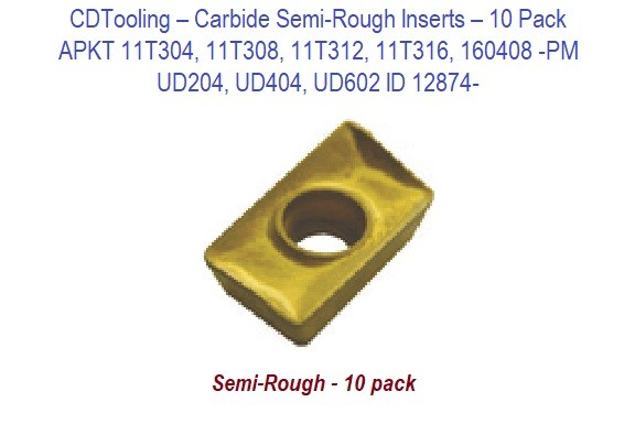 APKT 11T304, 11T308, 11T312, 11T316, 160408 -PM - UD204, UD404, UD602 Carbide Semi-Rough Insert 10 Pack - ID 12874-