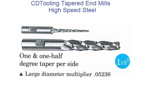 1-1/2 Degree Per Side Tapered End Mills HSS 3/32 - 3/4 Tip , 3/8 - 3/4