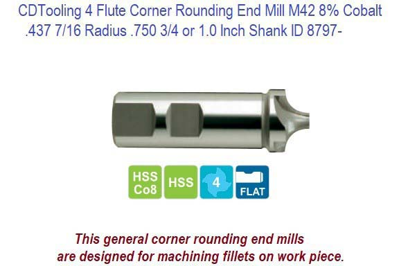 .437 7/16 Radius .750 3/4 or 1.0 Inch Shank 4 Flute Corner Rounding End Mill M42 Cobalt ID 8797-